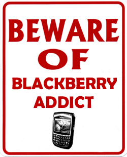beware of blackberry addict