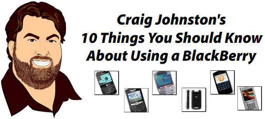 Craig's 10 Things You Should Know About Using a BlackBerry