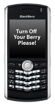 Turn Off Your BlackBerry Please!